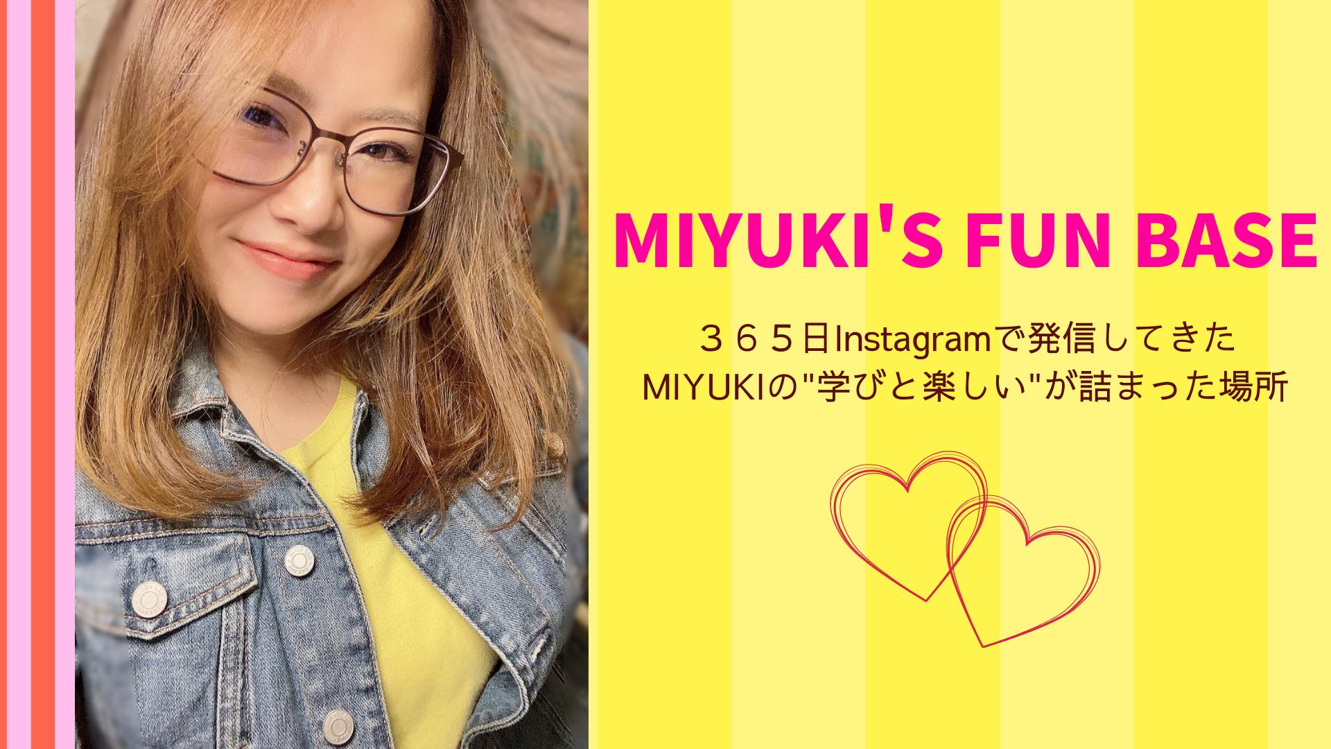 MIYUKI'S FUN BASE