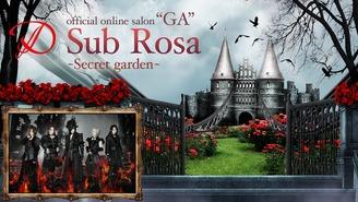 "D  ""GA"" Sub Rosa ~Secret garden~ D"