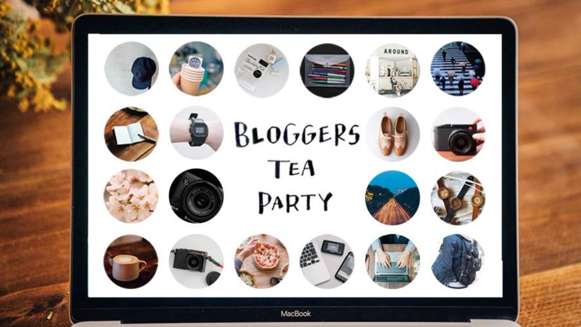 BLOGGERS TEA PARTY -それ、記事にしてみたら?-